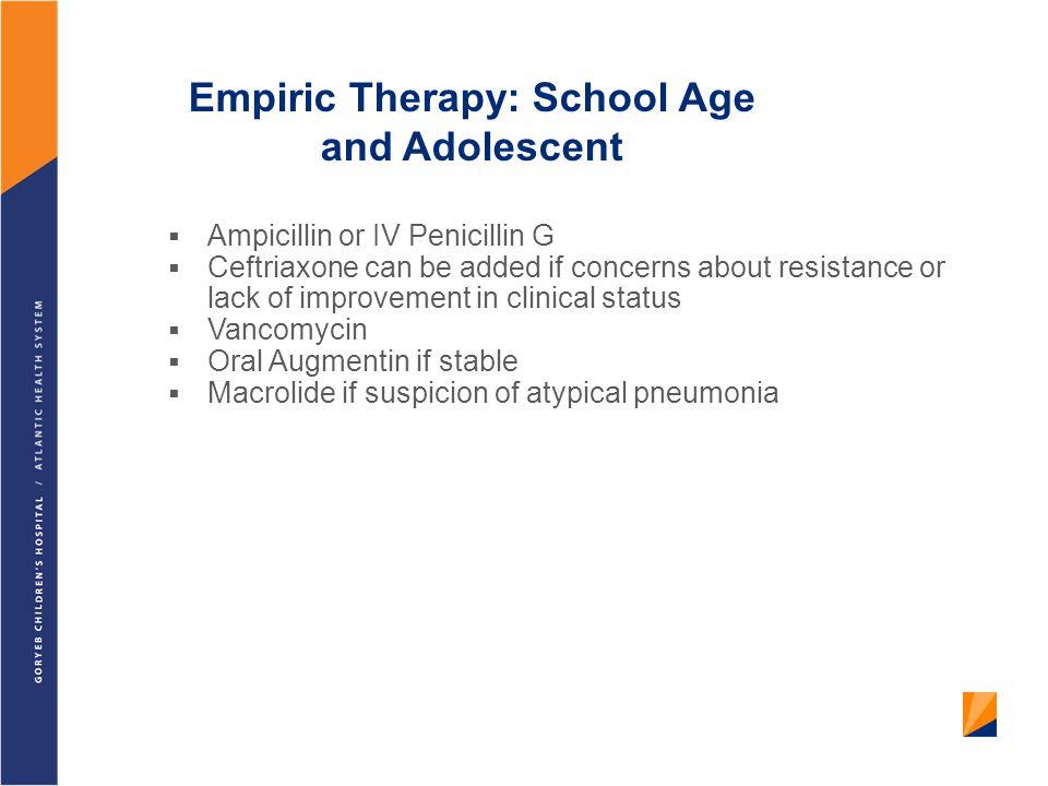 Empiric Therapy: School Age and Adolescent