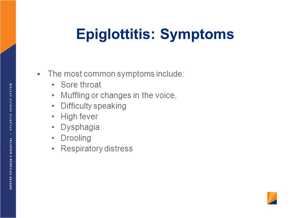 Epiglottitis: Symptoms