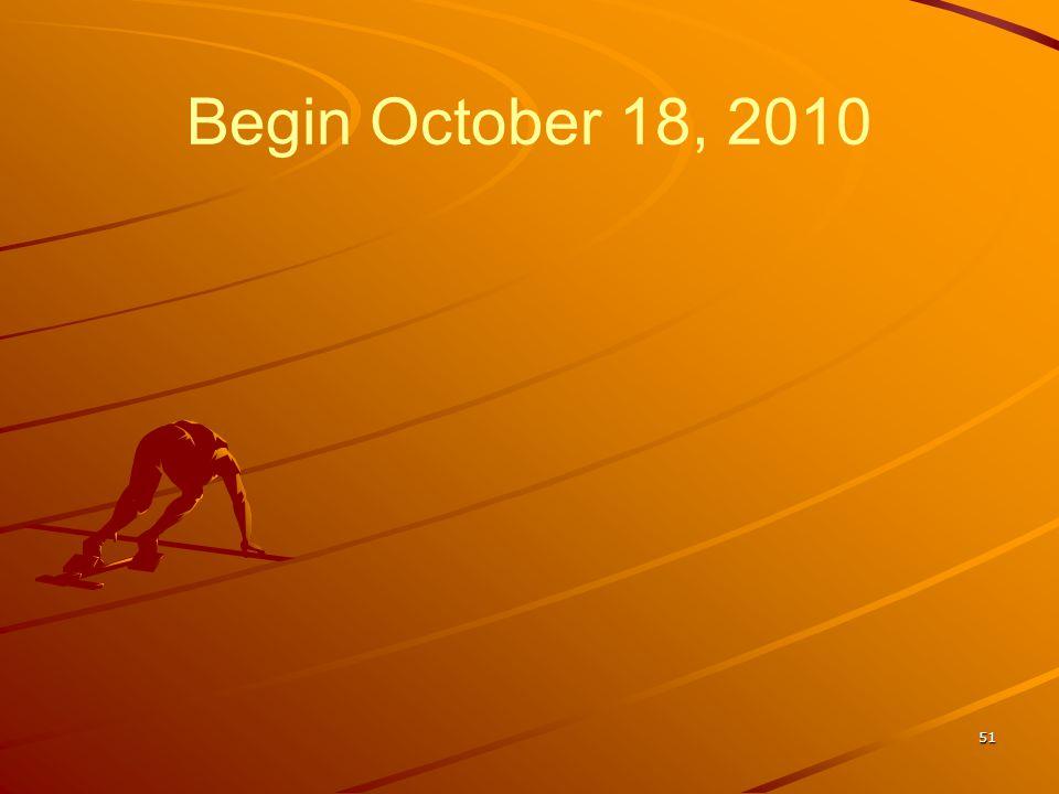 Begin October 18, 2010