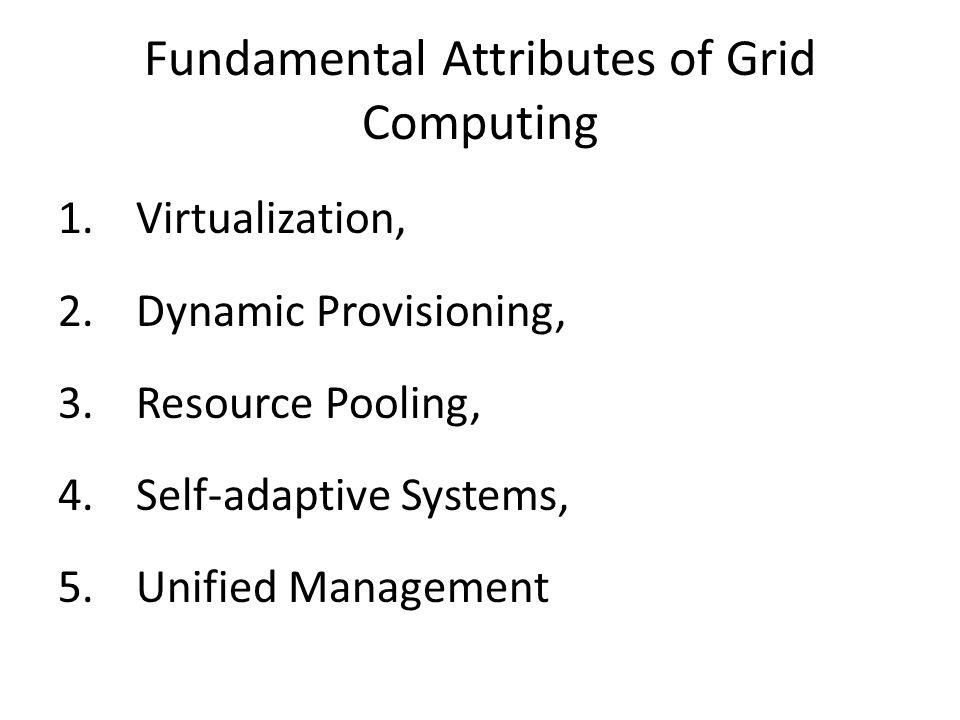 Fundamental Attributes of Grid Computing