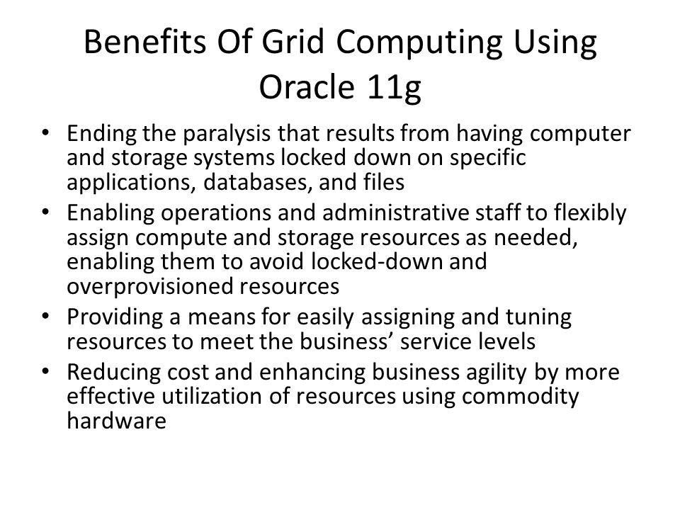 Benefits Of Grid Computing Using Oracle 11g