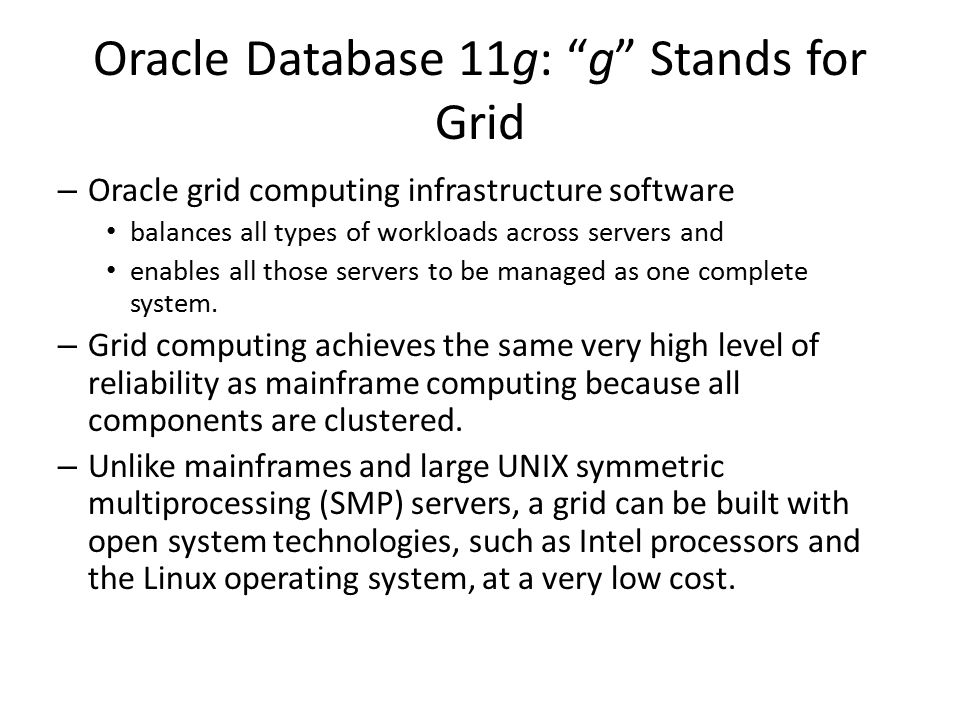 Oracle Database 11g: g Stands for Grid