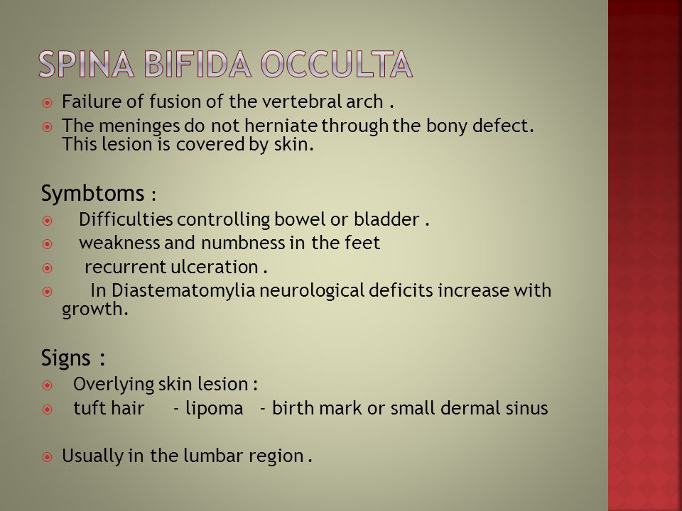 Spina bifida occulta Symbtoms : Signs :