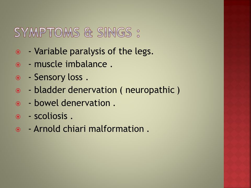 Symptoms & sings : - Variable paralysis of the legs.