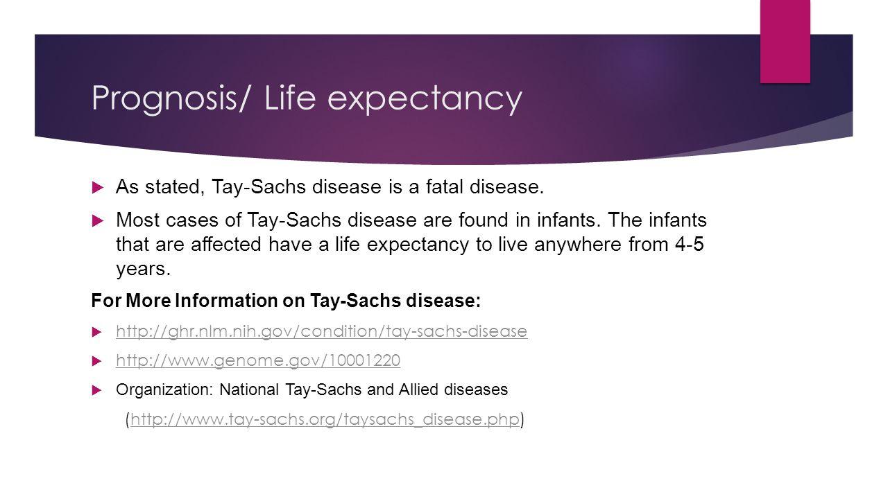 Prognosis/ Life expectancy