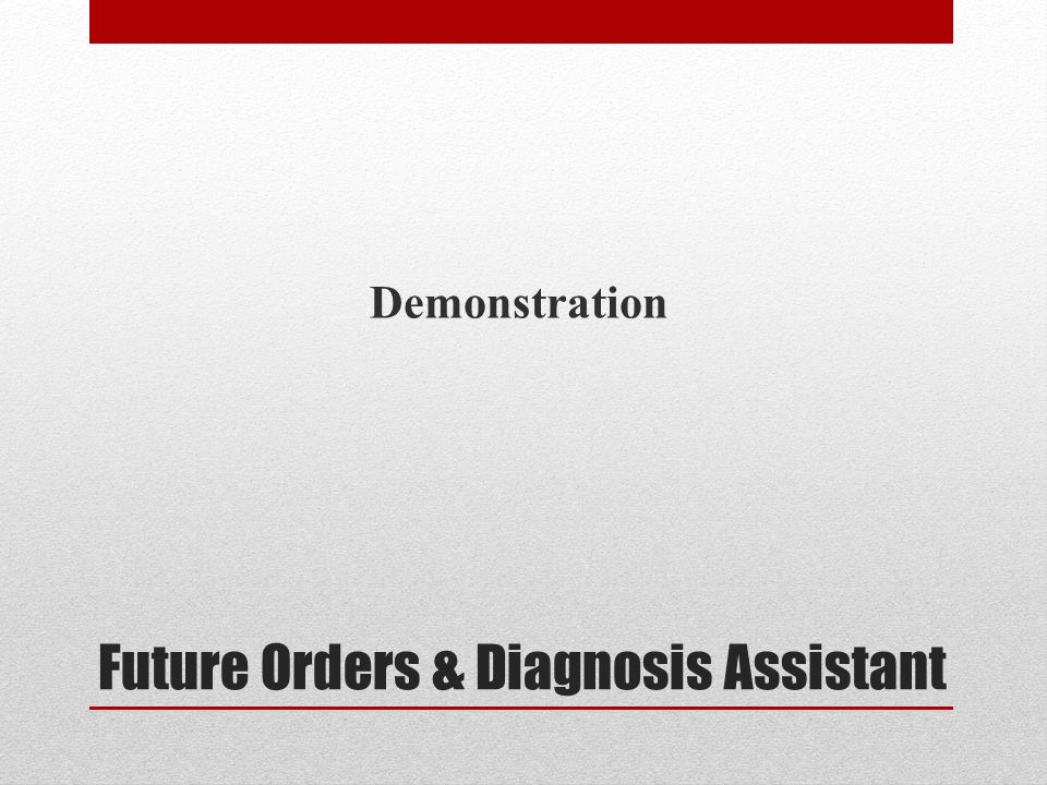 Future Orders & Diagnosis Assistant