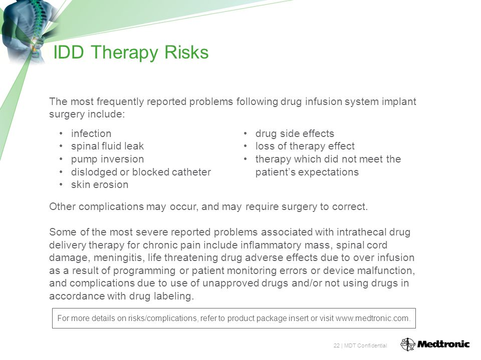 IDD Therapy Risks The most frequently reported problems following drug infusion system implant surgery include: