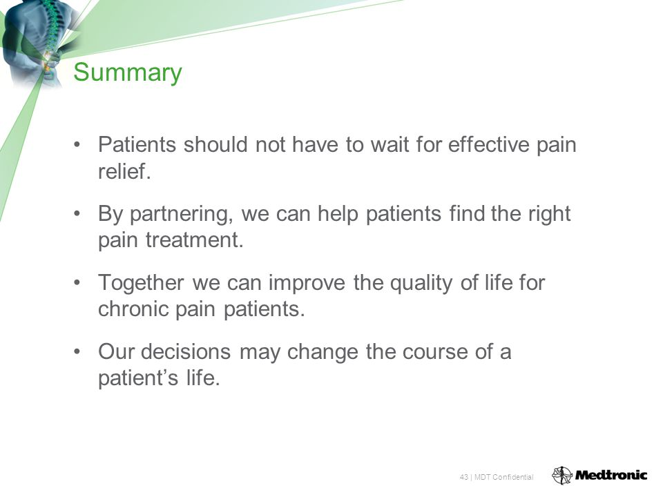 Summary Patients should not have to wait for effective pain relief.