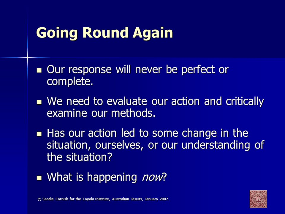 Going Round Again Our response will never be perfect or complete.