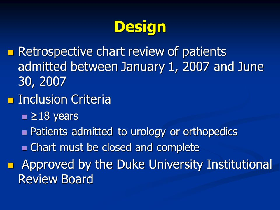 Design Retrospective chart review of patients admitted between January 1, 2007 and June 30, 2007. Inclusion Criteria.