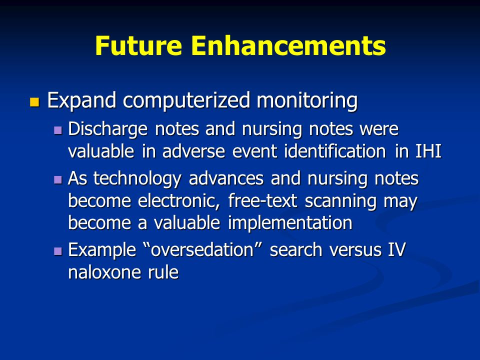 Future Enhancements Expand computerized monitoring