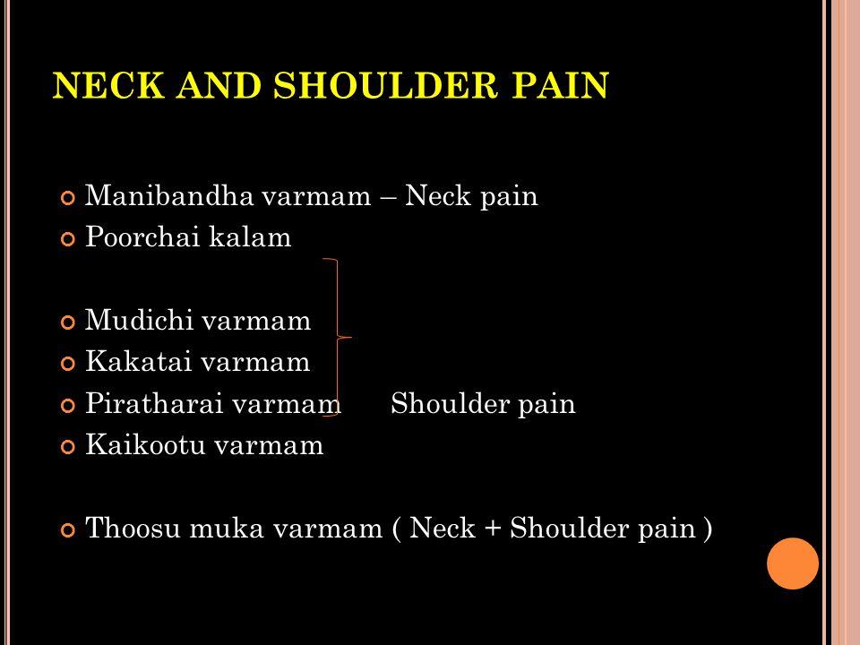 NECK AND SHOULDER PAIN Manibandha varmam – Neck pain Poorchai kalam