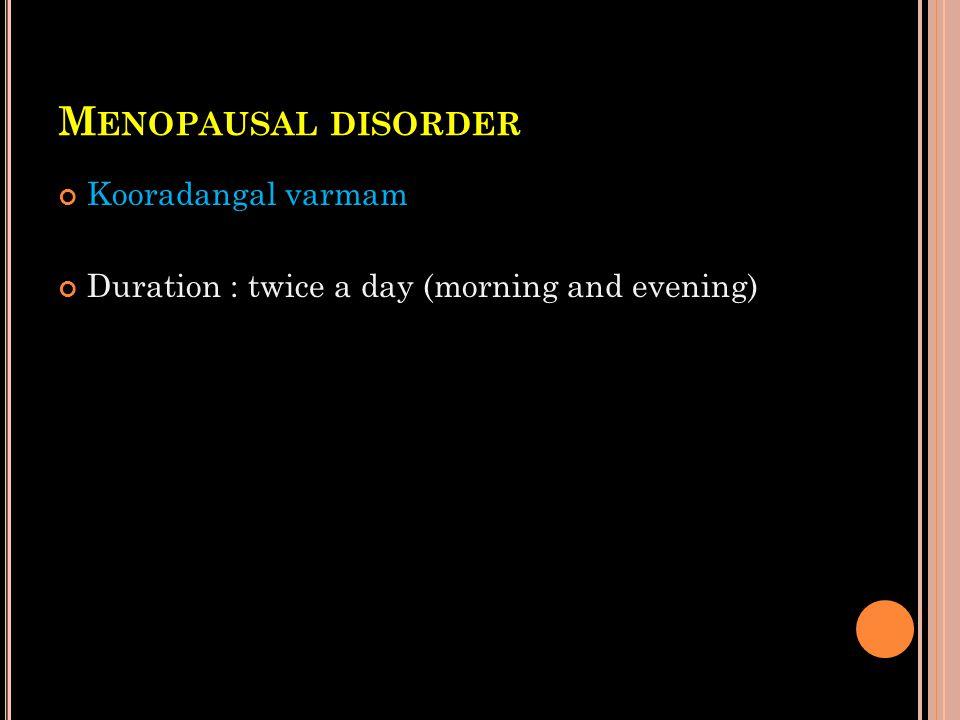 Menopausal disorder Kooradangal varmam