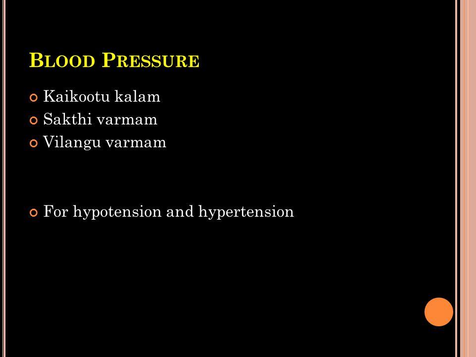 Blood Pressure Kaikootu kalam Sakthi varmam Vilangu varmam