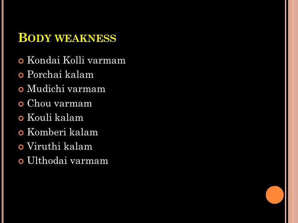 Body weakness Kondai Kolli varmam Porchai kalam Mudichi varmam