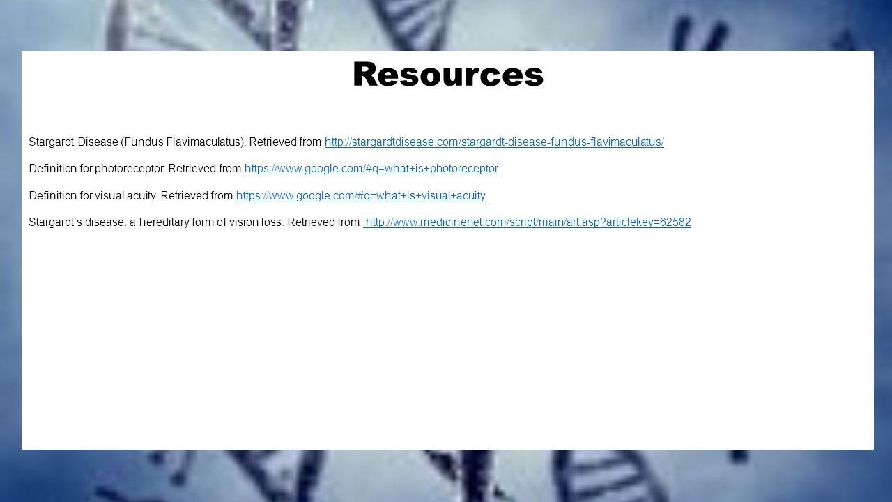 Resources Stargardt Disease (Fundus Flavimaculatus). Retrieved from http://stargardtdisease.com/stargardt-disease-fundus-flavimaculatus/