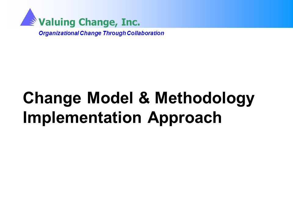 Change Model & Methodology Implementation Approach