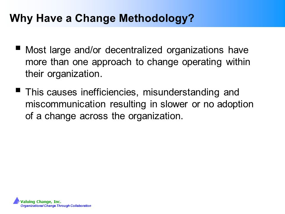 Why Have a Change Methodology