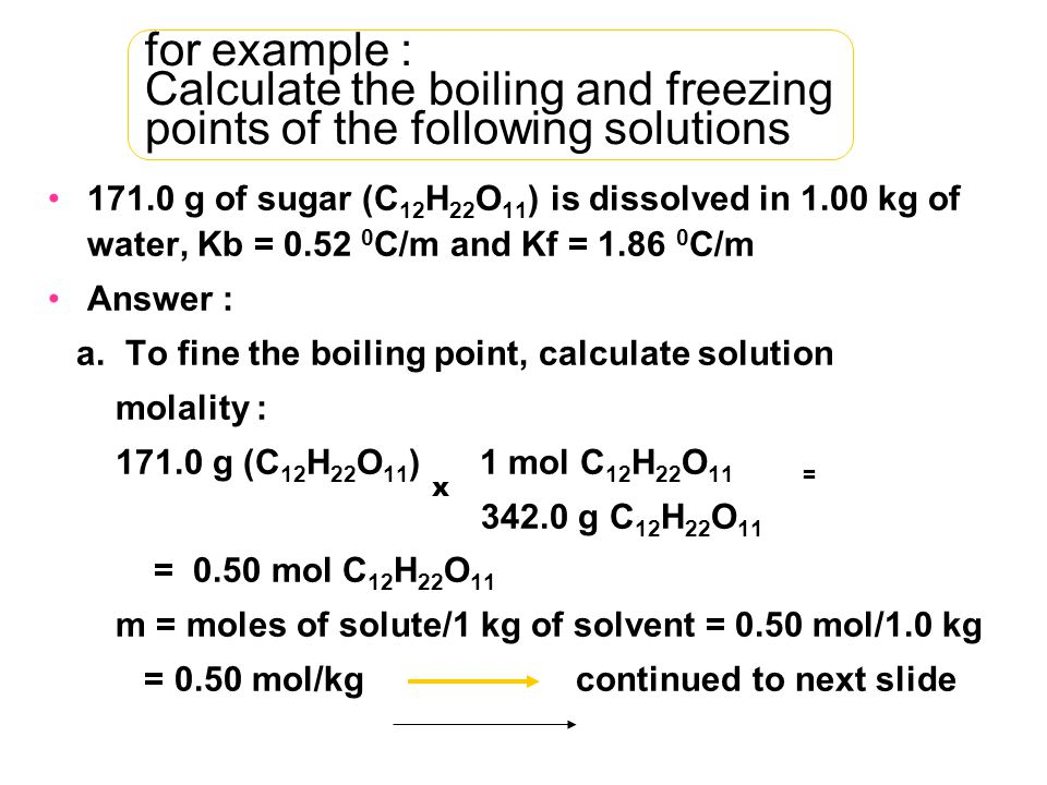 for example : Calculate the boiling and freezing points of the following solutions