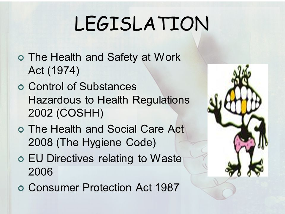LEGISLATION The Health and Safety at Work Act (1974)