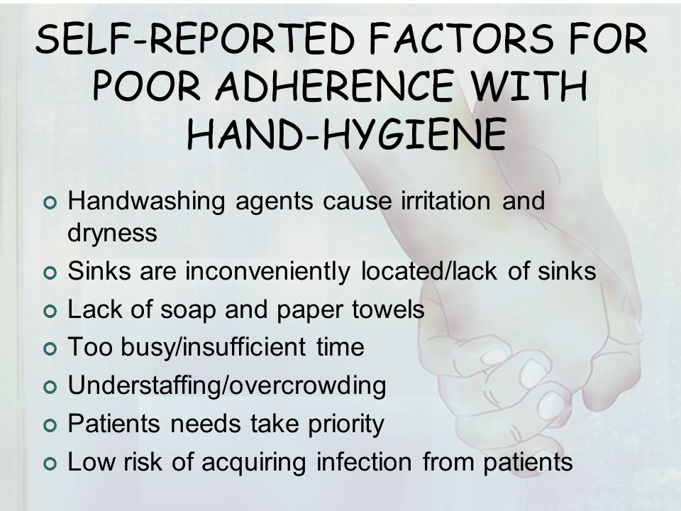 SELF-REPORTED FACTORS FOR POOR ADHERENCE WITH HAND-HYGIENE