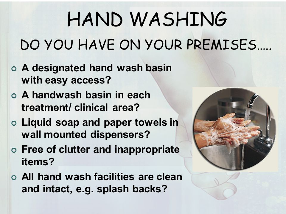 HAND WASHING DO YOU HAVE ON YOUR PREMISES…..