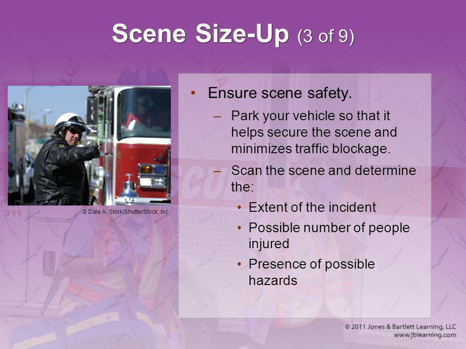 Scene Size-Up (3 of 9) Ensure scene safety.