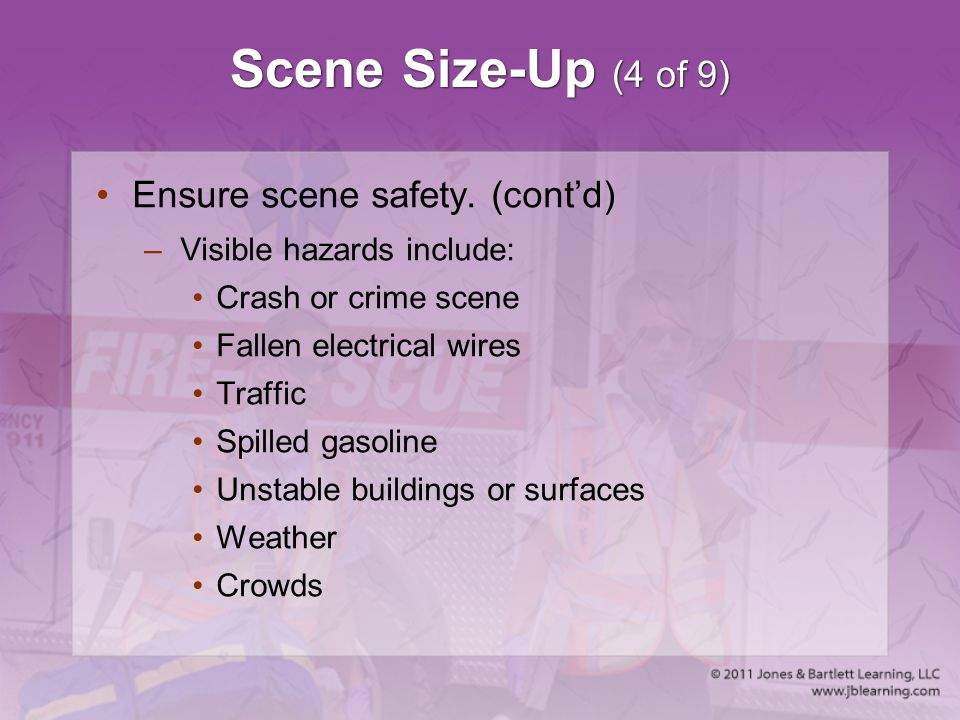 Scene Size-Up (4 of 9) Ensure scene safety. (cont'd)
