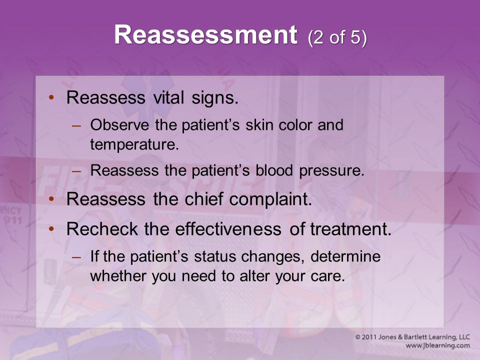 Reassessment (2 of 5) Reassess vital signs.