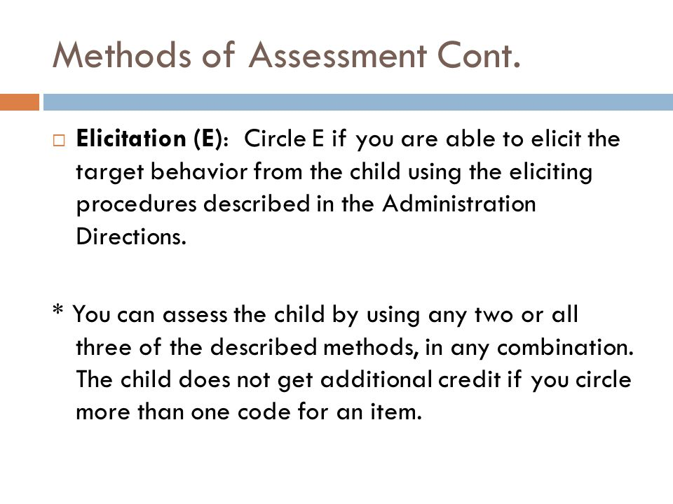 Methods of Assessment Cont.