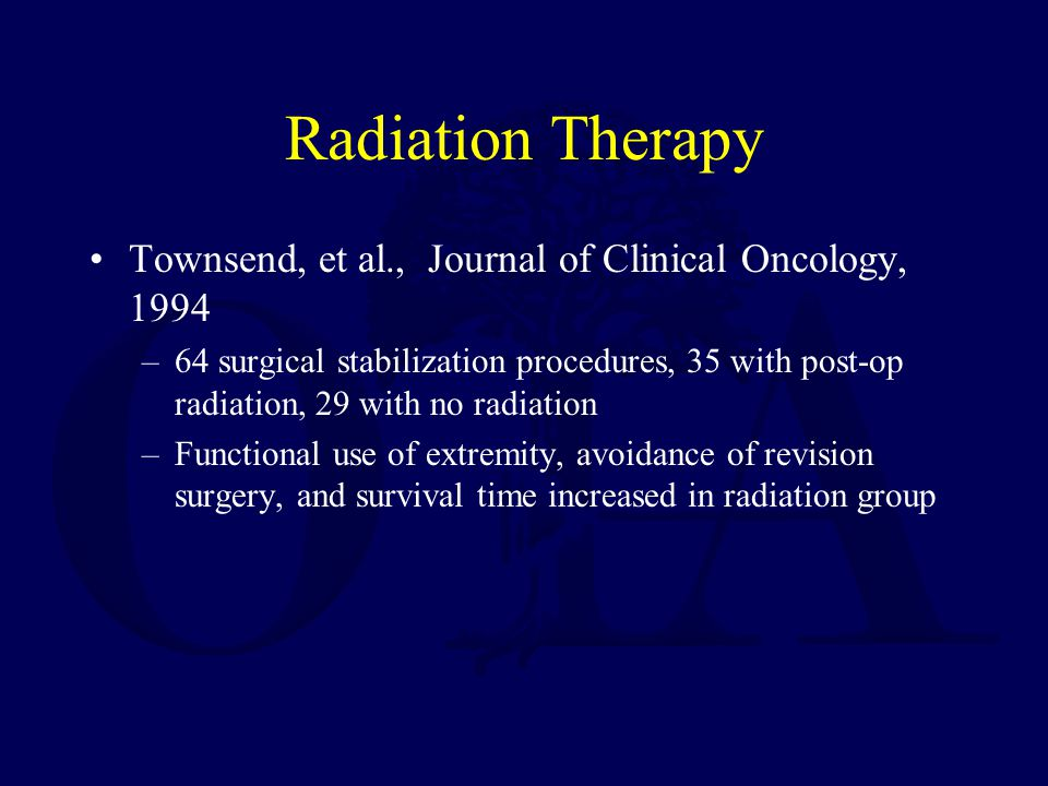 Radiation Therapy Townsend, et al., Journal of Clinical Oncology, 1994