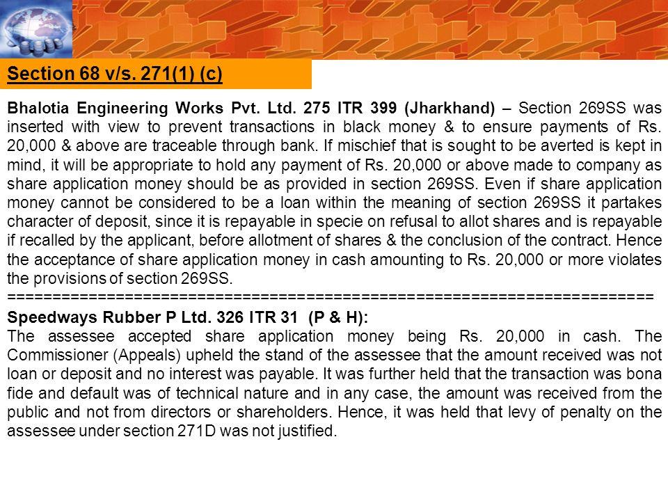 Section 68 v/s. 271(1) (c) Speedways Rubber P Ltd. 326 ITR 31 (P & H):