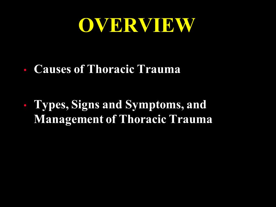 OVERVIEW Causes of Thoracic Trauma