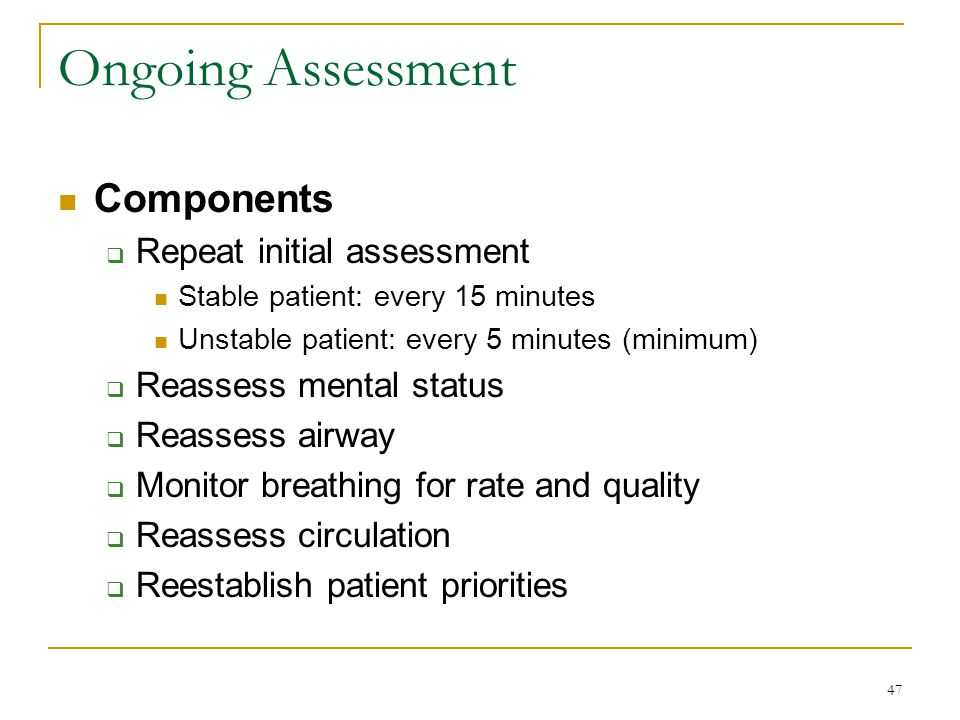 Ongoing Assessment Components Repeat initial assessment