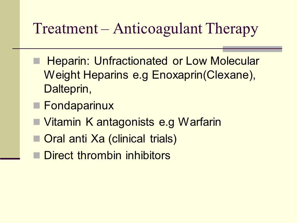 Treatment – Anticoagulant Therapy