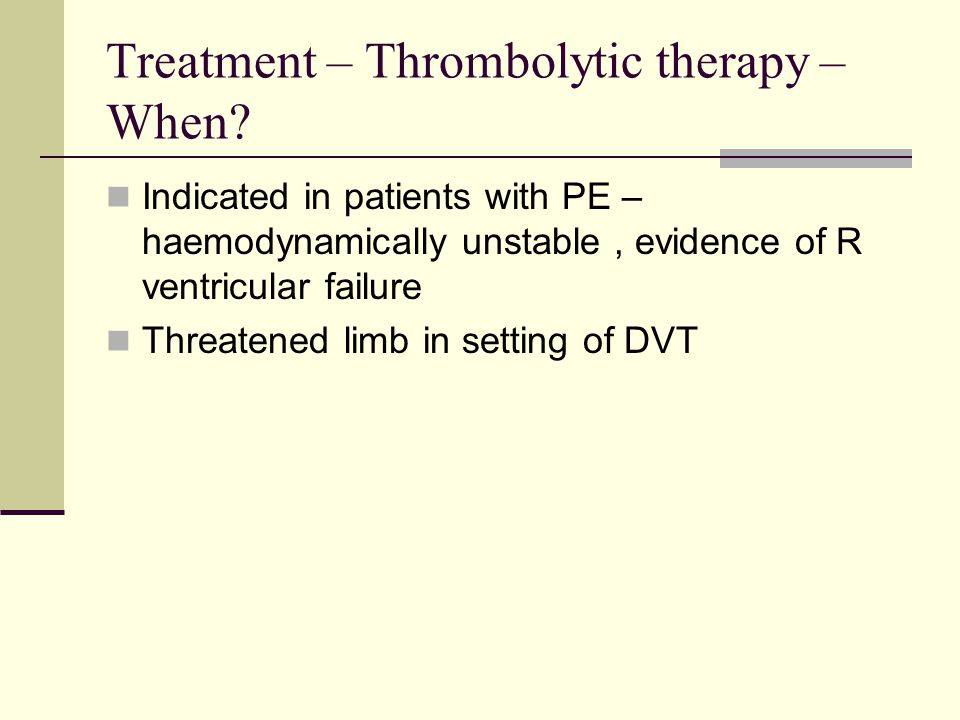 Treatment – Thrombolytic therapy – When