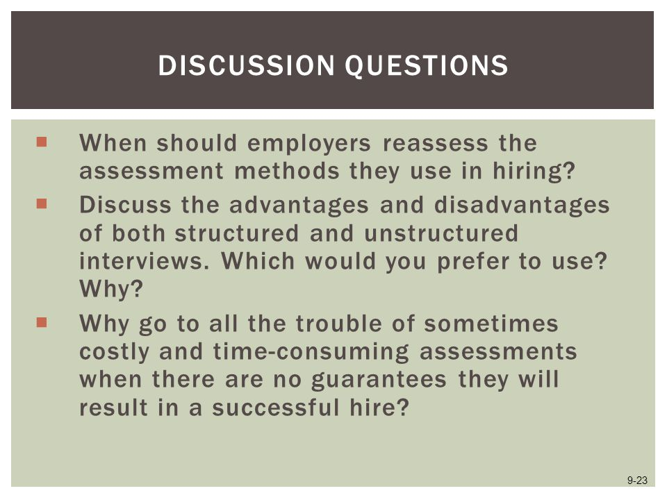 Discussion Questions When should employers reassess the assessment methods they use in hiring