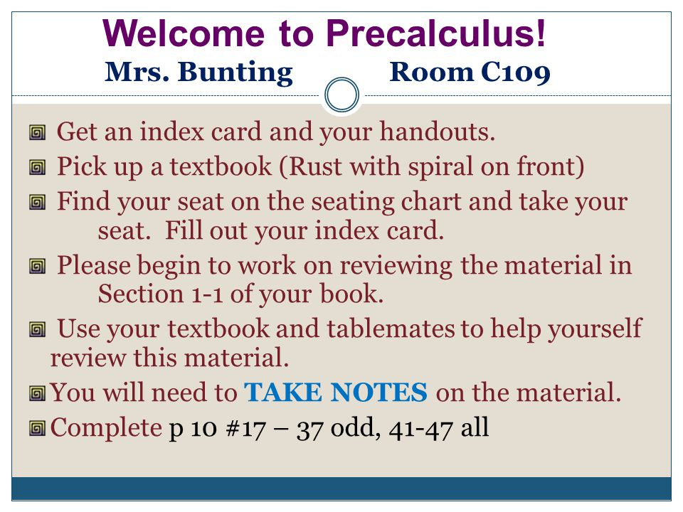Welcome to Precalculus! Mrs. Bunting Room C109