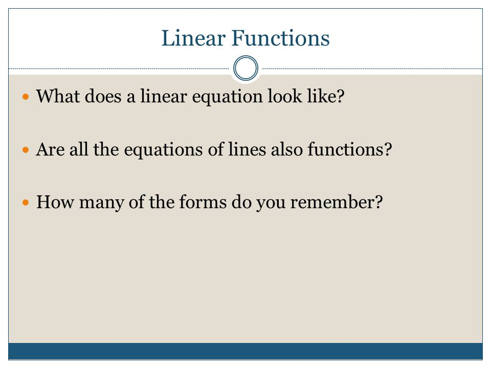 Linear Functions What does a linear equation look like
