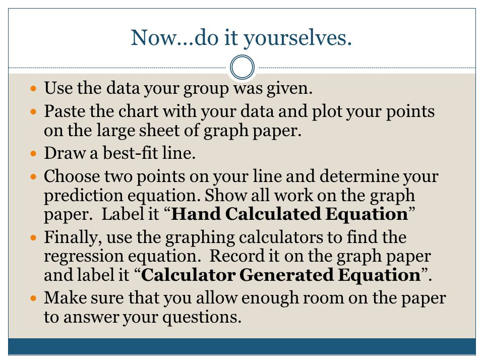 Now…do it yourselves. Use the data your group was given.