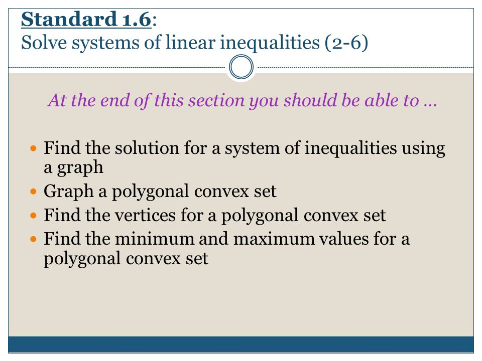 Standard 1.6: Solve systems of linear inequalities (2-6)