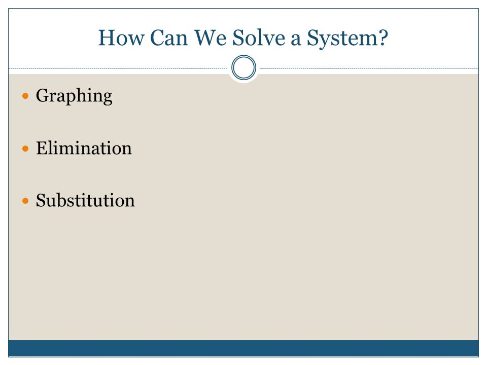 How Can We Solve a System