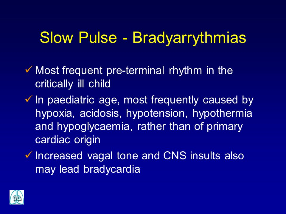 Slow Pulse - Bradyarrythmias