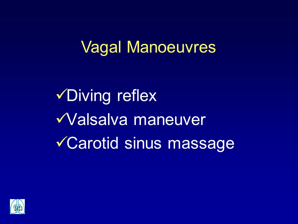Diving reflex Valsalva maneuver Carotid sinus massage