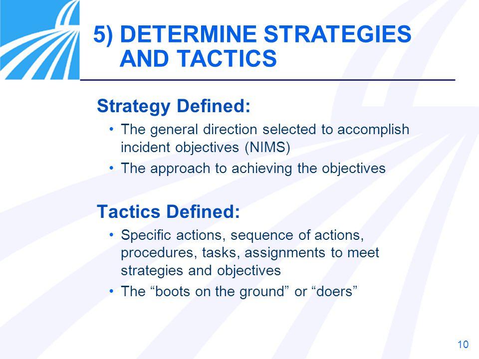 5) DETERMINE STRATEGIES AND TACTICS