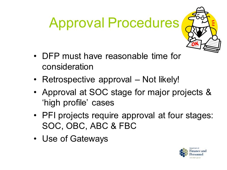 Approval Procedures DFP must have reasonable time for consideration