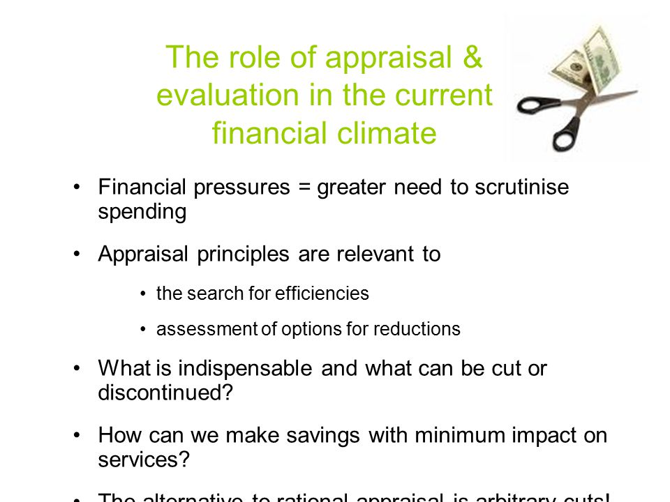 The role of appraisal & evaluation in the current financial climate