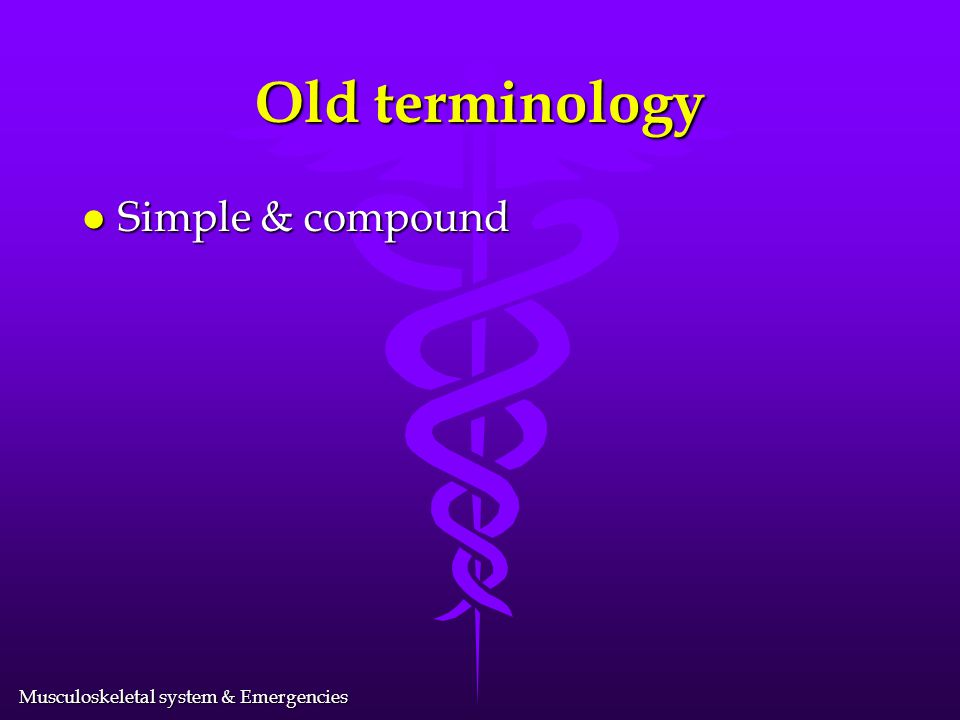 Old terminology Simple & compound