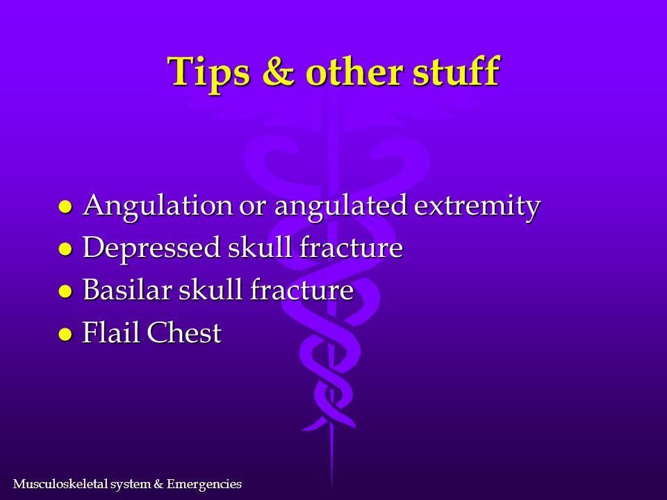Tips & other stuff Angulation or angulated extremity