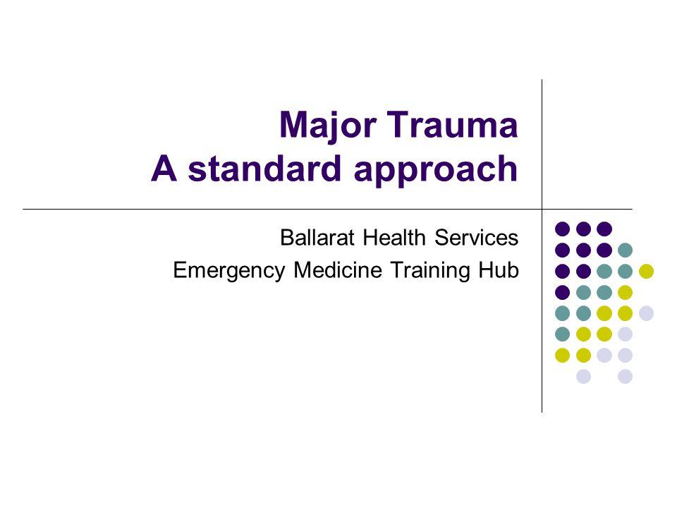 Major Trauma A standard approach